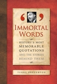 Immortal Words : Historys Most Memorable Quotations And The Stories Behind Them