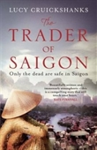 The Trader of Saigon : Only The Dead Are Safe in Saigon