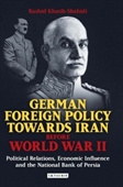 German Foreign Policy Towards Iran Before World War II : Political Relations, Economic Influence And The National Bank of Persia