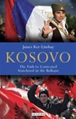 Kosovo : The Path to Contested Statehood in The Balkans