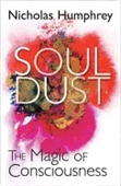 Soul Dust : The Magic of Consciousness