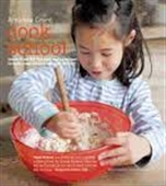 Cook School : More Than 50 Fun And Easy Recipes to Suit Your Child's Age And Ability