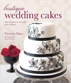 Boutique Wedding Cakes : Bake and Decorate Beautiful Cakes at Home
