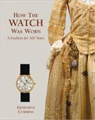 How The Watch Was Worn : A Fashion For 500 Years