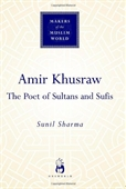 Amir Khusraw : The Poet of Sultans And Sufis