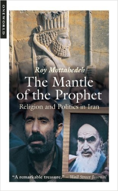 The Mantle of the Prophet, 2nd Edition: Religion and Politics in Iran