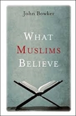 What Muslims Believe