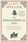 The Philosophical Life : Twelve Great Thinkers And The Search For Wisdom, From Socrates to Nietzsche