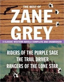 The Best of Zane Grey (Three Classic Novels)