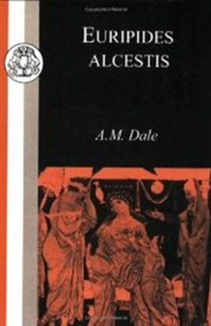 Euripides: Alcestis (Bcp Classic Commentaries On Greek And Latin Texts)