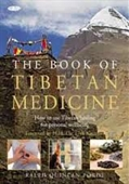 The Book of Tibetan Medicine : How To Use Tibetan Healing For Personal Wellbeing