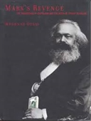 Marx's Revenge : The Resurgence of Capitalism And The Death of Statist Socialism