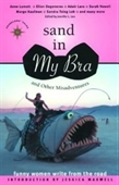 Sand In My Bra And Other Misadventures: Funny Women Write From The Road (Travelers Tales Guides): Funny Women Write From The Ro