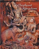 Elephant Kingdom : Sculptures From Indian Architecture