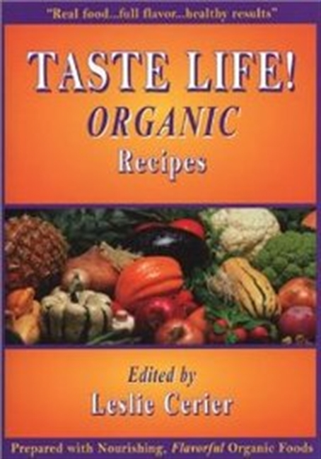 Taste Life!: Organic Recipes