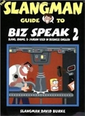 The Slangman Guide To Biz Speak 2 (Slangman Guides To Biz Speak)