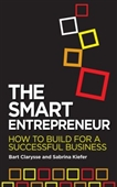 The Smart Entrepreneur : How To Build For A Sucessful Business