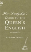 Her Ladyships Guide To The Queens English