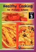 Healthy Cooking For Primary Schools-Book 3