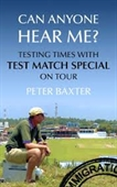 Can Anyone Hear Me? Testing Times With Test Match Special on Tour