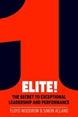 Elite! : The Secret To Exceptional Leadership And Performance