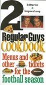 2 Regular Guys Cookbook: Menus And Other Tidbits For The Football Season