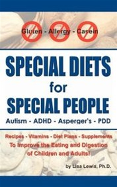 Special Diets For Special People: Understanding And Implementing A Gluten-Free And Casein-Free Diet To Aid In The Treatment Of A