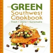 The Green Southwest Cookbook: Fresh, Zesty, Sustainable