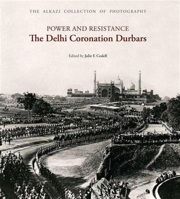 Power And Resistance The Delhi Coronation Durbars