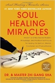 Soul Healing Miracles : Ancient And New Sacred Wisdom, Knowledge, And Practical Techniques For Healing The Spiritual , Mental, Emotional, And Physical Bodies