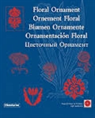 Floral Ornament Ornement Floral Blumen Ornamente Ornamentacion Floral (with cd)