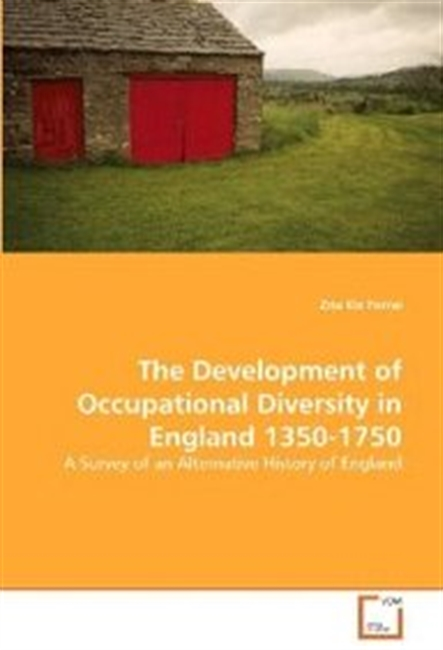 The Development Of Occupational Diversity In England 1350-1750