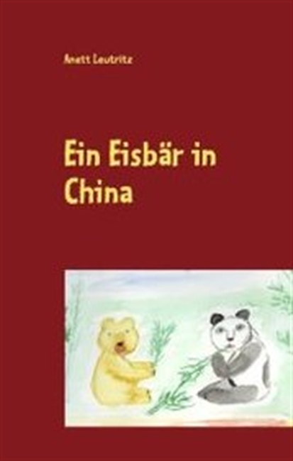 Ein Eisbär in China (German Edition)