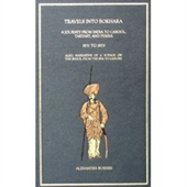 Travels Into Bokhara : A Journey From India To Cabool, Tartary, And Perisia 1831 to 1833, Also, Narrative of A Voyage on The Indus, From The Sea To Lahore (3 vol set)