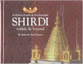 A Collection of Unseen & Rare Photographs Shirdi Within & Beyond