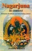 Nagarjuna In Context : Mahayana Buddhism And Early Indian Culture