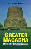 Greater Magadha : Studies in The Cultures of Early India