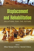 Displacement And Rehabilitation : Solutions For The Future