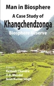 Man in Biosphere : A Case Study of Khangchendzonga Biosphere Reserve