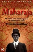 Maharaja : The Lives, Loves And Intrigues Of The Maharaja Of India