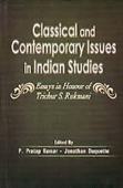 Classical And Contemporary Issues In Indian Studies : Essays in Honour of Trichur S Rukmani