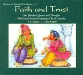 Faith And Trust : One Hundred Quotes And Thoughts With One Hundred Paintings of Lord Ganesha
