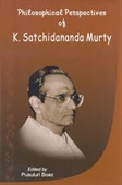 Philosophical Perspectives of K Satchidananda Murty