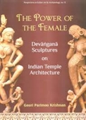 The Power of The Female : Devangana Sculptures on Indian Temple Architecture