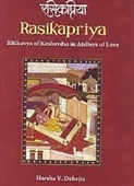 Rasikapriya : Ritikavya of Keshavdas in Ateliers of Love