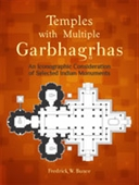 Temples With Multiple Garbhagrhas : An Iconographic Consideration of Selected Indian Monuments