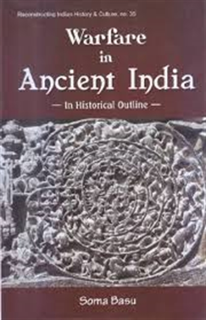 Warfare In Ancient India in Historical Outline