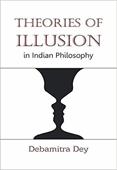 Theories Of Illusion In Indian Philosophy