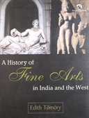 A History Fine Arts In India And The  West