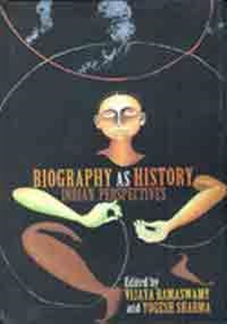 Biography As History : India Perspectives